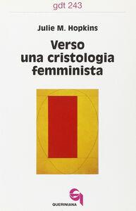 Verso una cristologia femminista. Gesù di Nazareth, le donne europee e la crisi cristologica
