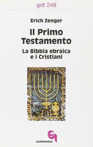 Libro Il primo Testamento. La Bibbia ebraica e i cristiani Erich Zenger