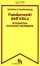 Fondamenti dell'etica. Prospettive filosofico-teologiche