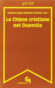 Foto Cover di Le chiese cristiane nel Duemila, Libro di  edito da Queriniana