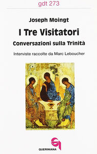 I tre visitatori. Conversazioni sulla Trinità
