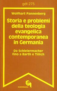 Storia e problemi della teologia evangelica contemporanea in Germania. Da Schleiermacher fino a Barth e Tillich