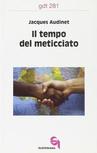 Libro Il tempo del meticciato Jacques Audinet