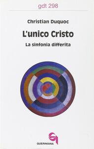Foto Cover di L' unico Cristo. La sinfonia differita, Libro di Christian Duquoc, edito da Queriniana