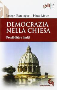 Libro Democrazia nella Chiesa. Possibilità e limiti Benedetto XVI (Joseph Ratzinger) , Hans Maier