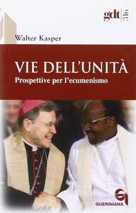 Vie dell'unità. Prospettive per l'ecumenismo