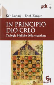 Libro In principio Dio creò. Teologie bibliche della creazione Karl Löning , Erich Zenger