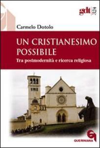 Un cristianesimo possibile. Tra postmodernità e ricerca religiosa