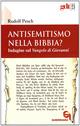 Antisemitismo nella Bibbia? Indagine sul Vangelo di Giovanni