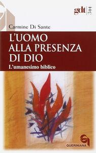 Foto Cover di L' uomo alla presenza di Dio. L'umanesimo biblico, Libro di Carmine Di Sante, edito da Queriniana