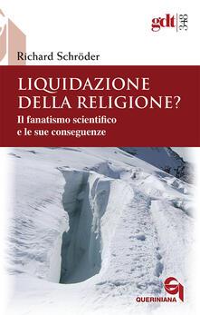 Listadelpopolo.it Liquidazione della religione? Il fanatismo scientifico e le sue conseguenze Image
