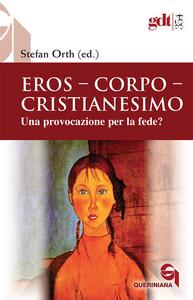 Libro Eros, corpo, cristianesimo. Una provocazione per la fede?