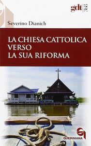 Libro La Chiesa cattolica verso la sua riforma Severino Dianich