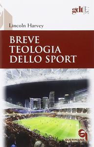 Libro Breve teologia dello sport Lincoln Harvey