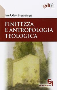 Finitezza e antropologia teologica. Un'esplorazione interdisciplinare sulle dimensioni teologiche della finitezza