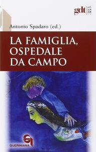 Libro La famiglia, ospedale da campo. Dibattito biblico, teologico e pastorale sul matrimonio nei contributi degli scrittori de «La Civiltà Cattolica»