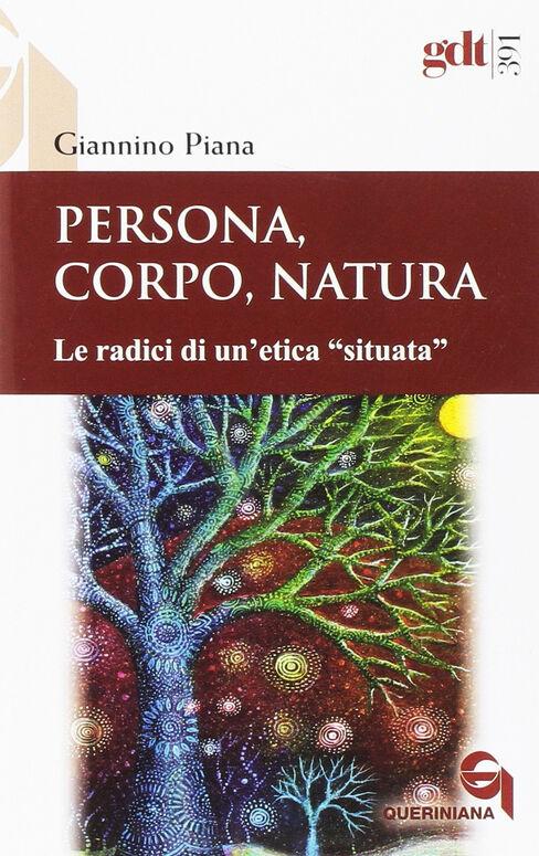 Persona, corpo, natura. Le radici di un'etica «situata»