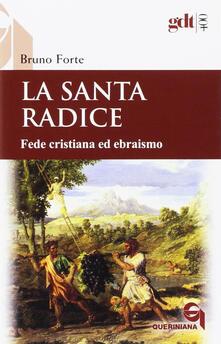 La santa radice. Fede cristiana ed ebraismo.pdf