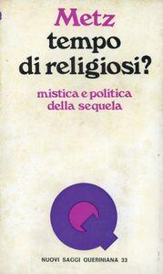Tempo di religiosi? Mistica e politica della sequela