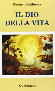 Foto Cover di Il dio della vita, Libro di Gustavo Gutiérrez, edito da Queriniana