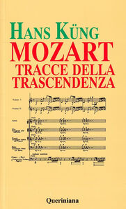 Libro Mozart. Tracce della trascendenza Hans Küng