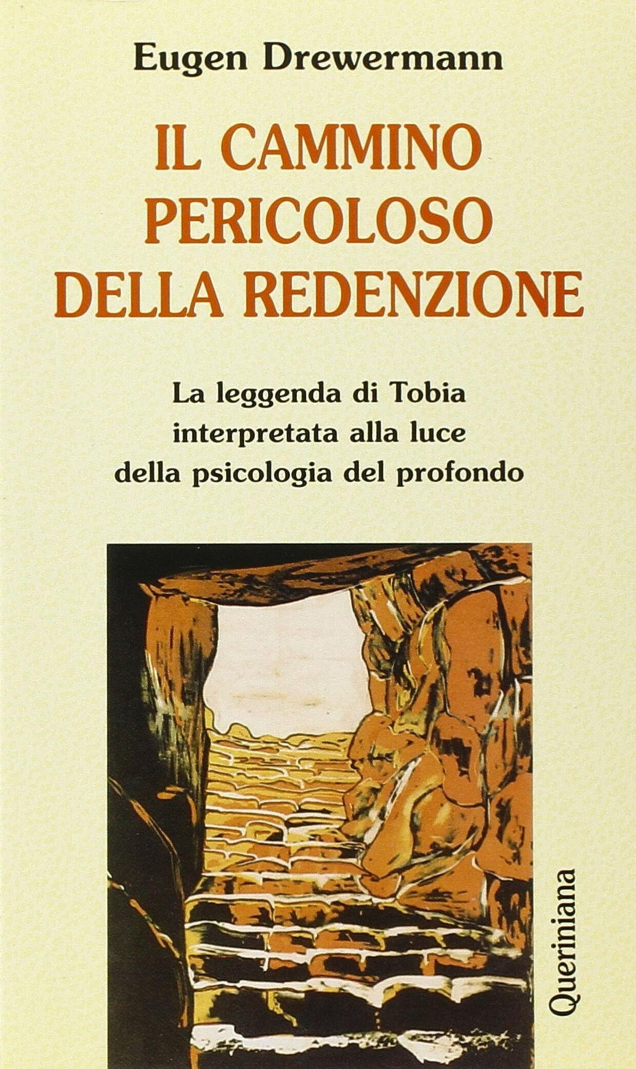 Il cammino pericoloso della redenzione. La leggenda di Tobia interpretata alla luce della psicologia del profondo