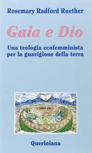 Libro Gaia e Dio. Una teologia ecofemminista per la guarigione della terra Rosemary Ruether