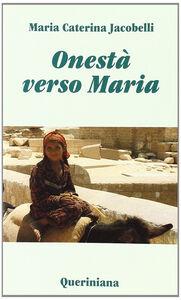 Libro Onestà verso Maria. Considerazioni sui testi mariani del primo millennio M. Caterina Jacobelli
