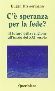 Libro C'è speranza per la fede? Il futuro della religione all'inizio del XXI secolo Eugen Drewermann
