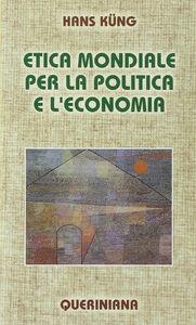 Libro Etica mondiale per la politica e l'economia Hans Küng
