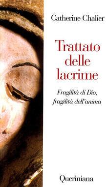 Trattato delle lacrime. Fragilità di Dio, fragilità dellanima.pdf