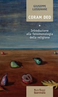 Coram Deo. Vol. 1: Introduzione alla fenomenologia della religione. - Lusignani Giuseppe - wuz.it