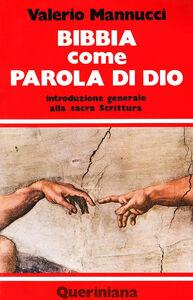 Libro Bibbia come parola di Dio. Introduzione generale alla Sacra Scrittura Valerio Mannucci