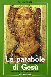 Libro Le parabole di Gesù. Introduzione e interpretazione Eta Linnemann