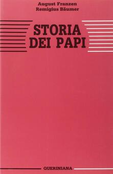 Storia dei papi. La missione di Pietro nella sua essenza e nella sua realizzazione storica attraverso la Chiesa - August Franzen,Remigius Bäumer - copertina