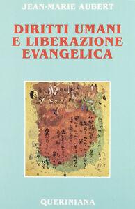 Foto Cover di Diritti umani e liberazione evangelica, Libro di Jean-Marie Aubert, edito da Queriniana