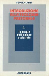 Introduzione alla teologia pastorale. Vol. 1: Teologia dell'Azione ecclesiale.
