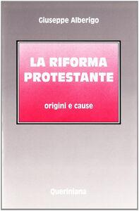 Libro La riforma protestante. Origini e cause Giuseppe Alberigo