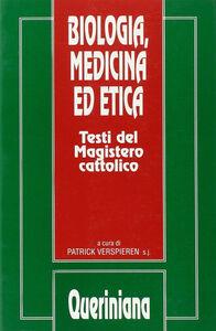 Biologia, medicina ed etica. Testi del magistero cattolico
