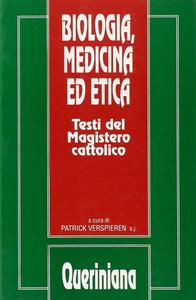 Libro Biologia, medicina ed etica. Testi del magistero cattolico Patrick Verspieren