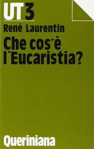 Libro Che cos'è l'eucaristia? René Laurentin