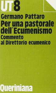 Per una pastorale dell'ecumenismo. Commento al direttorio ecumenico