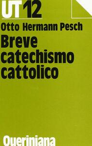Libro Breve catechismo cattolico Otto H. Pesch