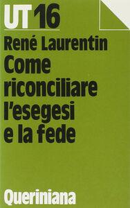 Libro Come riconciliare l'esegesi con la fede René Laurentin
