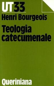Teologia catecumenale. A proposito della «Nuova» evangelizzazione