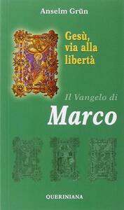 Gesù, via alla libertà. Il vangelo di Marco