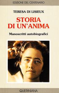 Libro Storia di un'anima. Manoscritti autobiografici Teresa di Lisieux (santa)