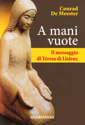 A mani vuote. Il messaggio di Teresa di Lisieux