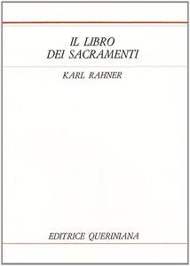 Foto Cover di Il libro dei sacramenti, Libro di Karl Rahner, edito da Queriniana
