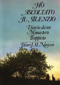 Libro Ho ascoltato il silenzio. Diario da un monastero trappista Henri J. Nouwen